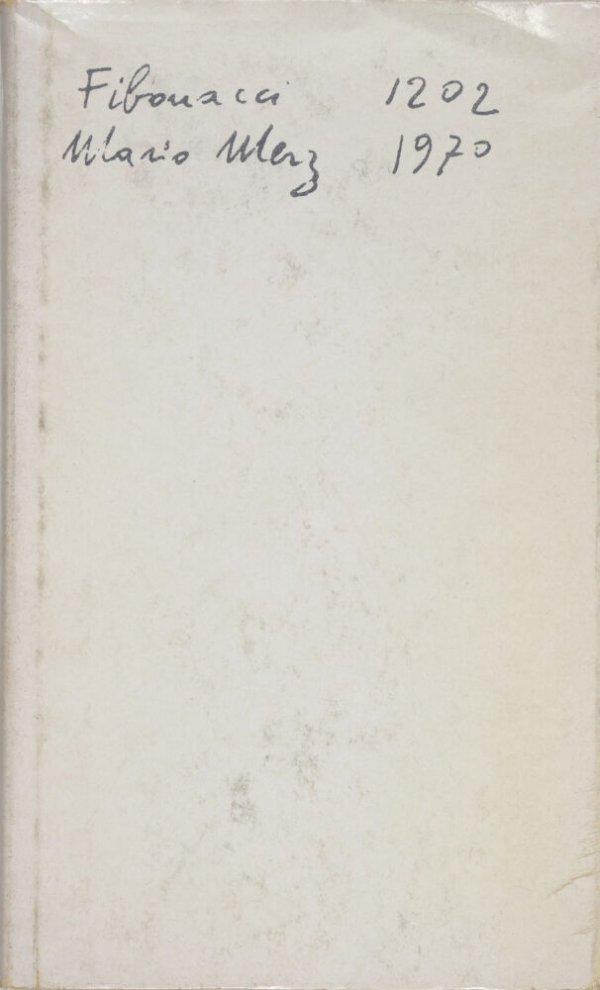 Fibonacci 1202, Mario Merz 1970 / [edizioni a cura di Germano Celant e Pierluigi Pero]