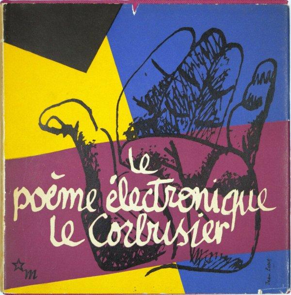 Le poème electronique Le Corbusier