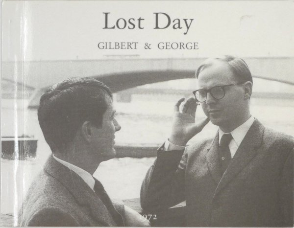 Lost day : 1972  / Gilbert & George