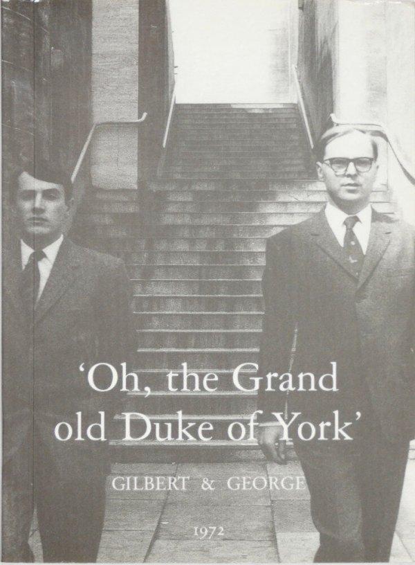"""Oh, the grand old Duke of York"" : 1972  / Gilbert & George"