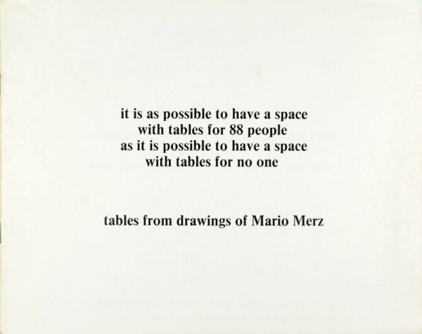 It is as possible to have a space with tables for 88 people as it is possible to have a space with tables for no one : tables from drawings / of Mario Merz