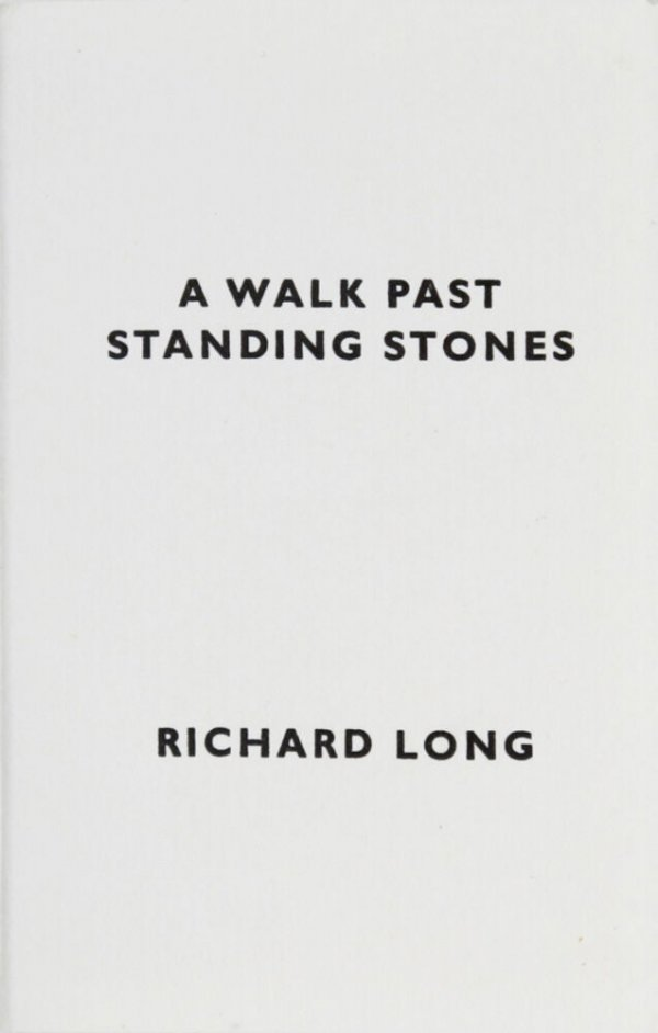 A walk past standing stones / Richard Long