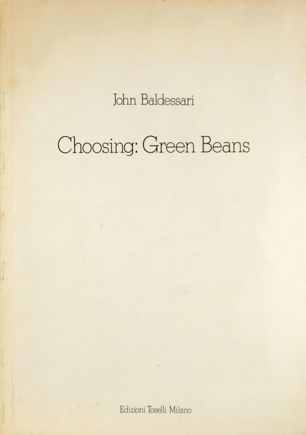 Choosing: green beans / John Baldessari