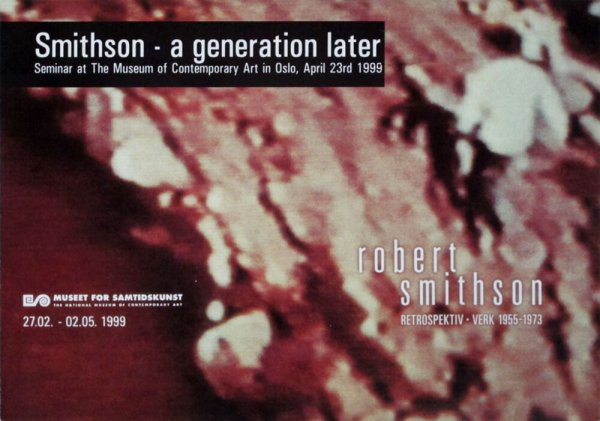Smithson - a generation later : seminar at The Museum of Contemporary Art in Oslo, April 23rd 1999