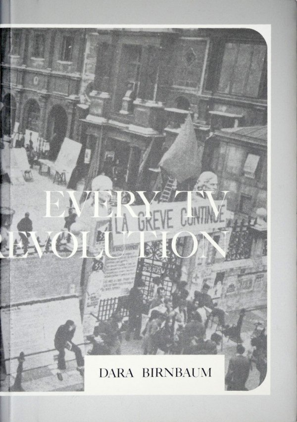 Every TV needs a revolution / Dara Birnbaum