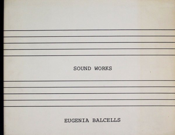 Sound works / Eugenia Balcells
