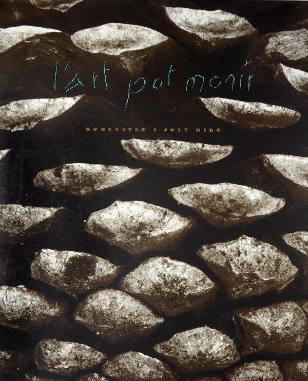 L'art pot morir : homenatge a Joan Miró / gravats calcogràfics: Joan Brossa ... [et al.] ; text: Vicenç Altaió