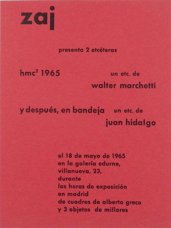 Zaj presenta 2 etcéteras : hmc2 1965, un etc. de Walter Marchetti y después, en bandeja un etc. de Juan Hidalgo : el 18 de mayo de 1965 en la Galería Edurne [...] durante las horas de exposición en Madrid de cuadros de Alberto Greco y 3 objetos d