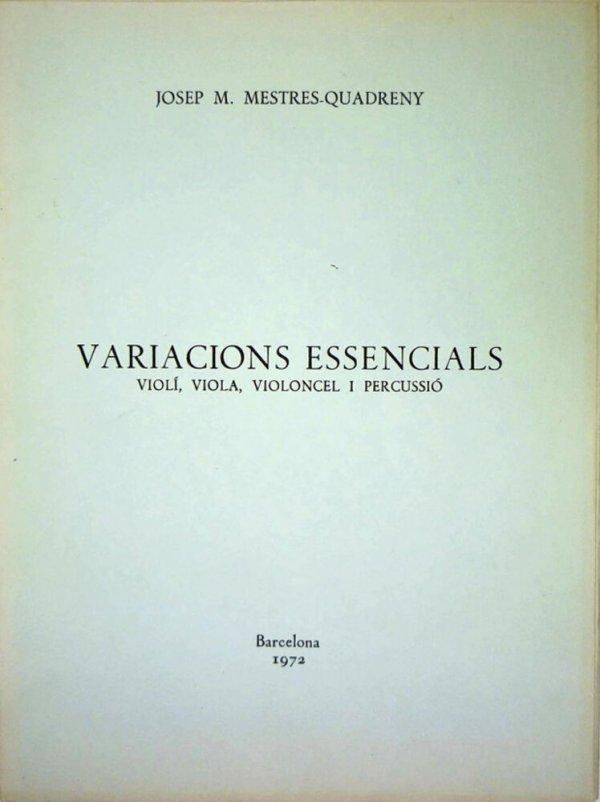 Variacions essencials : violí, viola, violoncel i percussió / Josep M. Mestres-Quadreny