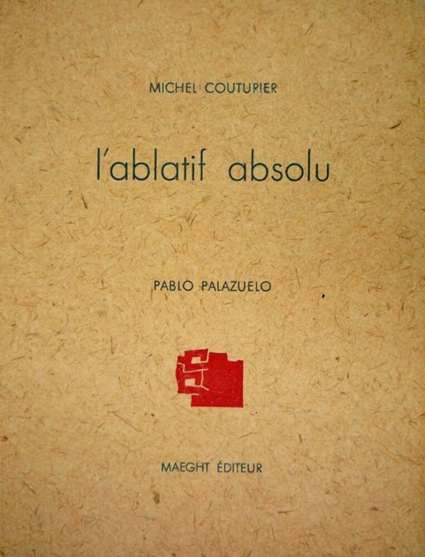 L'Ablatif absolu / Michel Couturier ; Pablo Palazuelo