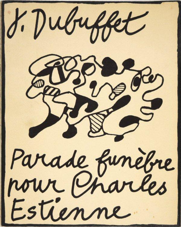 J. Dubuffet : Parade funèbre pour Charles Estienne