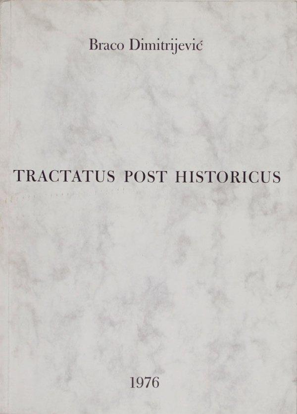 Tractatus post historicus / Braco Dimitrijević