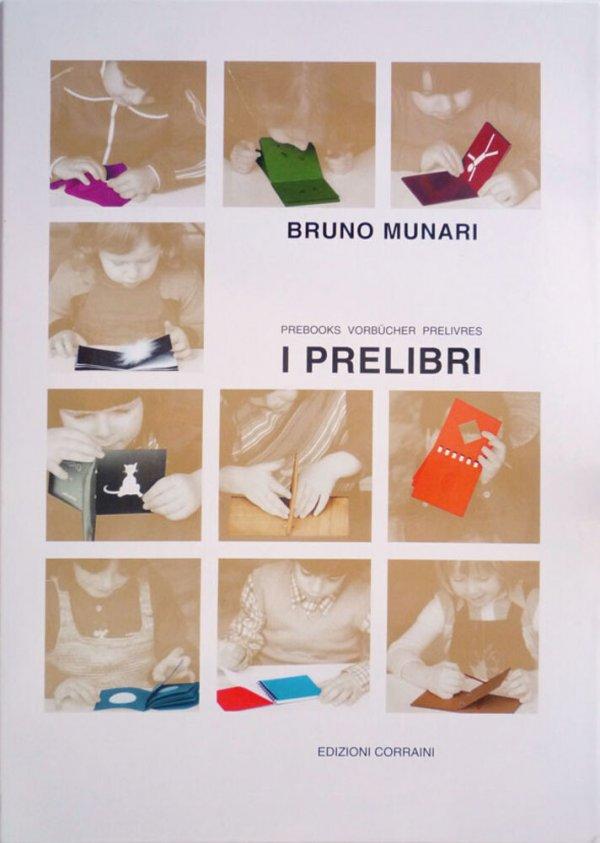 I prelibri = Prebooks = Vorbücher = Prelivres / Bruno Munari