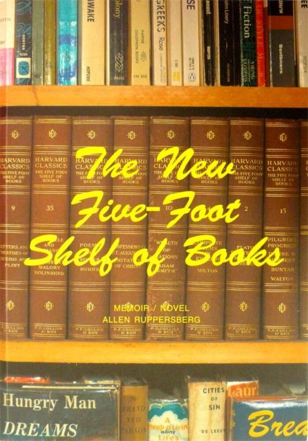 The new five-foot shelf of books : memoir - novel / Allen Ruppersberg