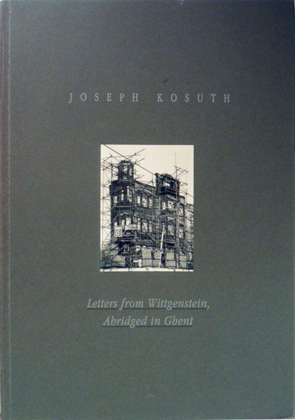 Letters from Wittgenstein, abridged in Ghent / Joseph Kosuth