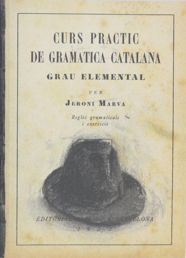 Curs pràctic de gramàtica catalana : grau elemental per Jeroni Marvà : regles gramaticals i exercicis