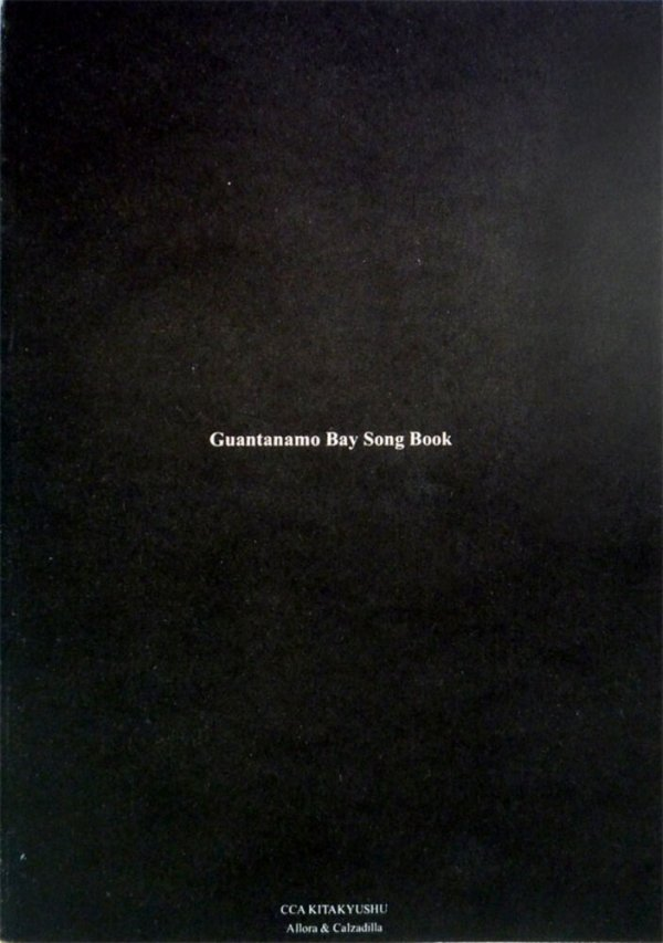Guantanamo Bay Song Book / Allora & Calzadilla ; designed by Manuel Raeder
