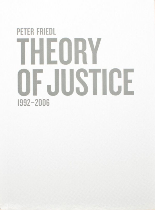 Theory of justice, 1992-2006 / Peter Friedl