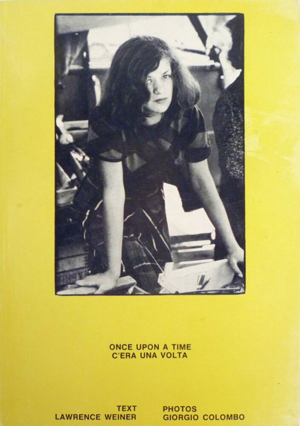 Once upon a time / text, Lawrence Weiner ; photos, Giorgio Colombo