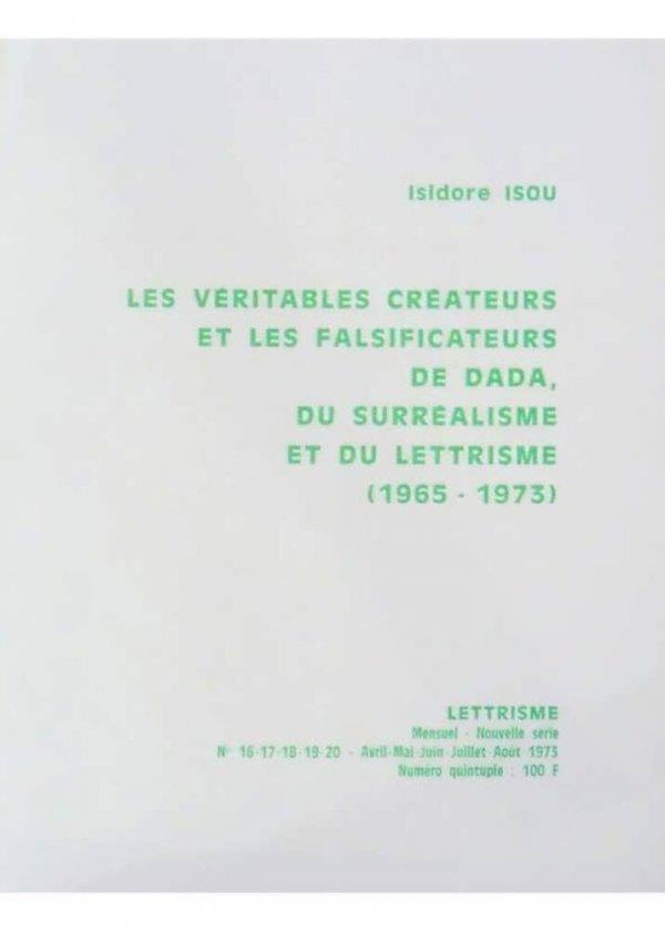 Les véritables créateurs et les falsificateurs de dada, du surréalisme et du lettrisme, (1965-1973) / Isidore Isou