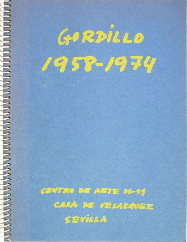 Gordillo, 1958-1974 / [estudio inicial: Simón Marchán ; textos: Luis Gordillo ; maqueta: Alberto Corazón]