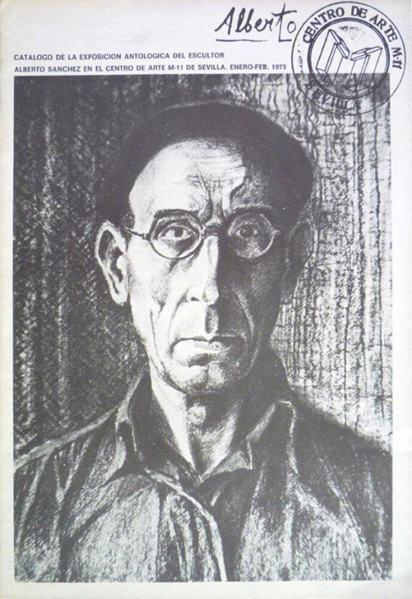 Catálogo de la exposición antológica del escultor Alberto Sánchez en el Centro de Arte M-11 de Sevilla, Enero-feb. 1975 / [diseño: Alberto Corazón]