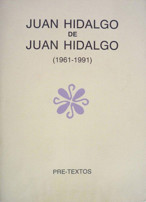 Juan Hidalgo de Juan Hidalgo : (1961-1991) / Juan Hidalgo ; introducción de Carlos Gaviño de Franchy