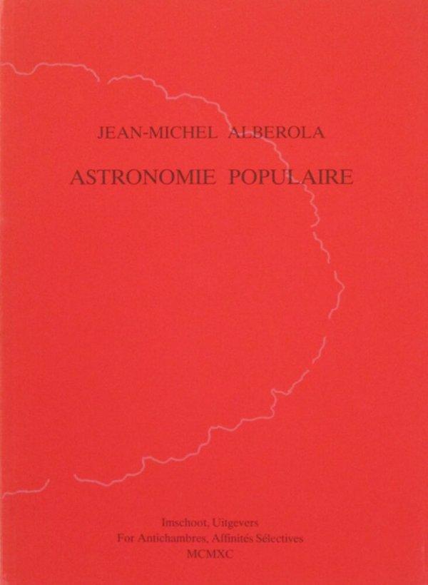 Astronomie populaire : grandeur nature / Jean-Michel Alberola