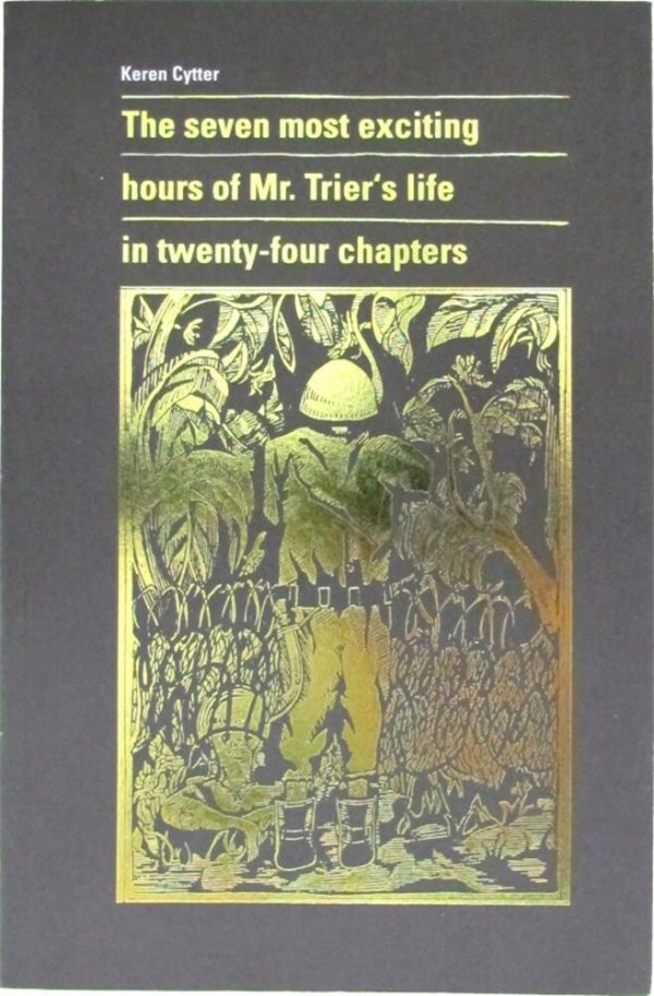 The seven most exciting hours of mr. Trier's life in twenty-four chapters / Keren Cytter
