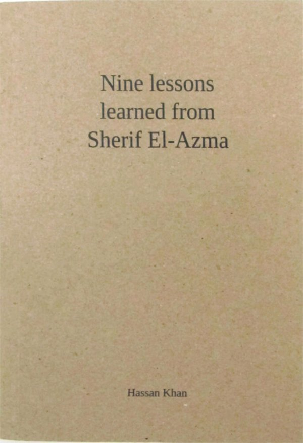 Nine lessons learned from Sherif El-Azma / Hassan Khan