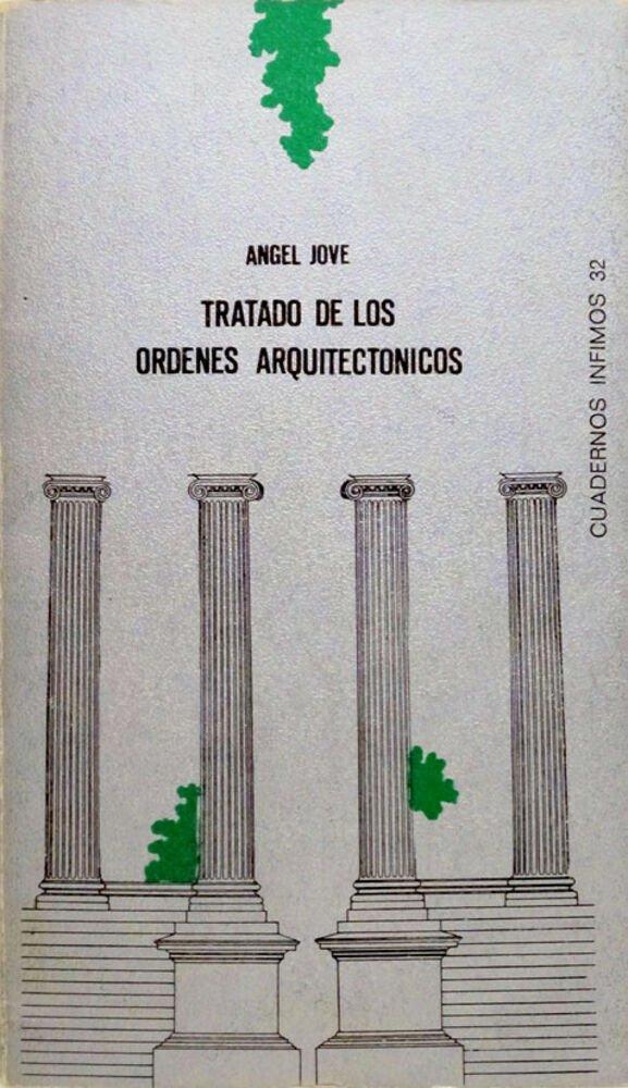 Tratado de los ordenes arquitectónicos / Àngel Jové