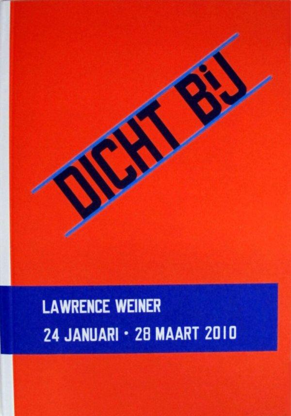 Dicht bij : Lawrence Weiner 24 januari-28 maart 2010