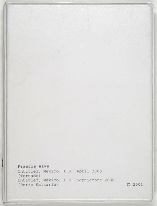 Francis Alÿs : untitled, México, D.F. abril 2000 (tornado), untitled, México, D.F. septiembre 2000 (perro saltarín) / [curado por Patricia Martín]