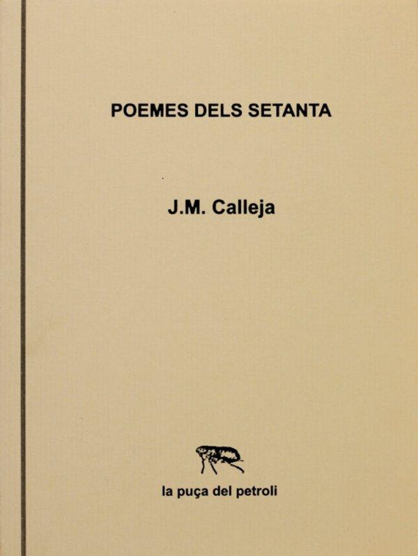 Poemes dels setanta / J.M. Calleja