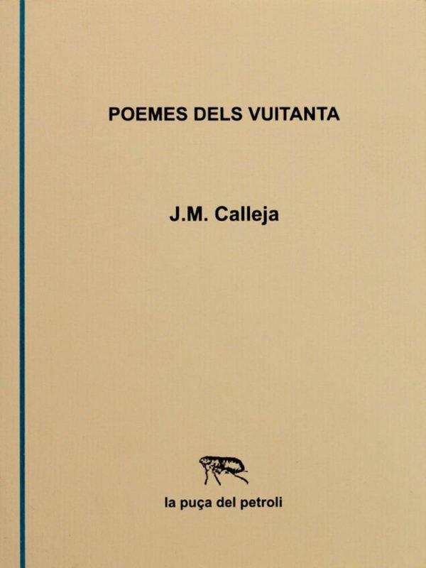 Poemes dels vuitanta / J.M. Calleja