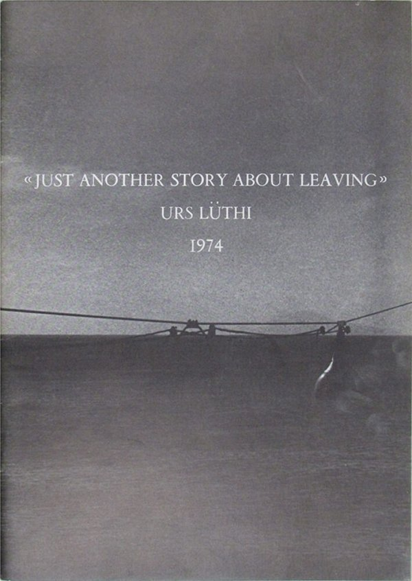 «Just another story about leaving» / Urs Lüthi