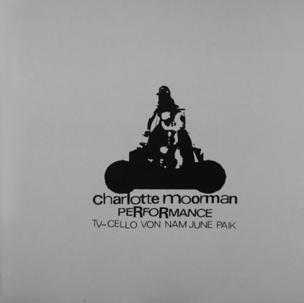 TV cello / Charlotte Moorman, Nam June Paik