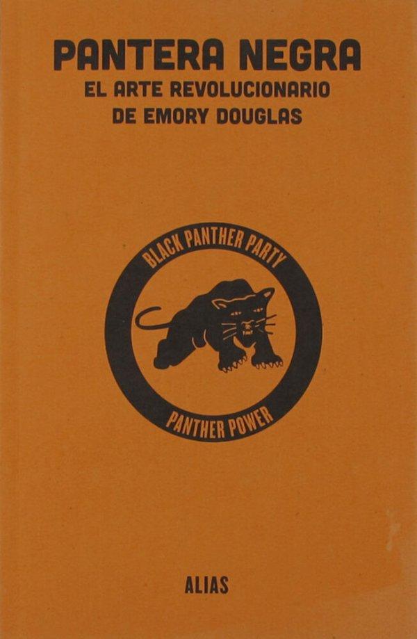 Pantera negra : el arte revolucionario de Emory Douglas