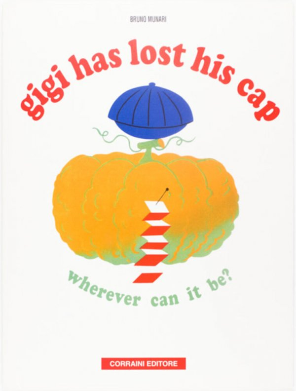 Gigi has lost his cap : wherever can it be? / Bruno Munari