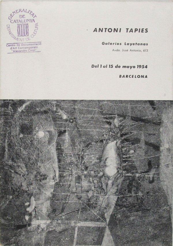 Antoni Tàpies : [del 1 al 15 de mayo de 1954, Galerías Layetanas, Barcelona] ; [text d'Alexandre Cirici-Pellicer]