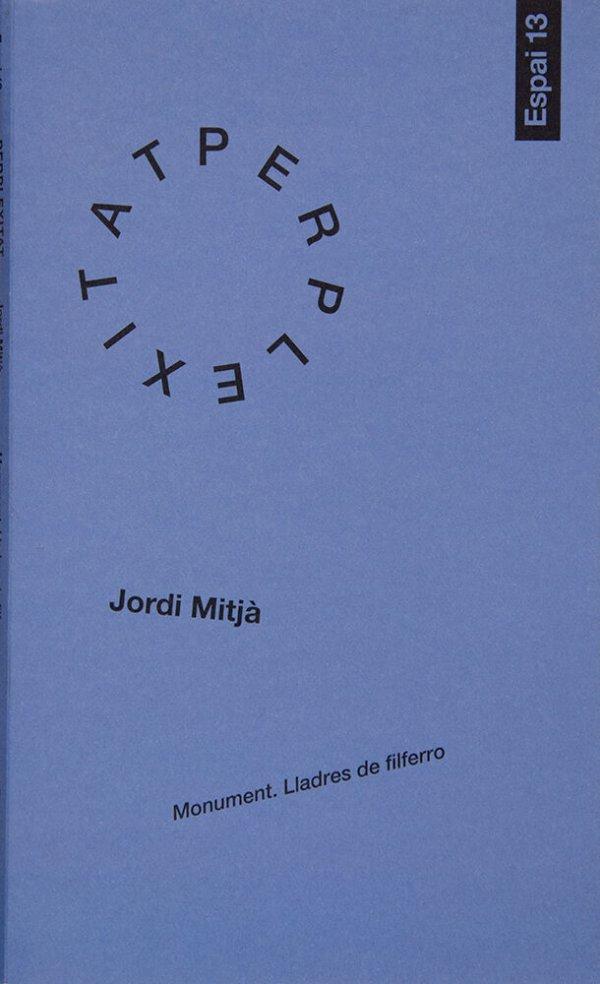 Jordi Mitjà : Monument. Lladres de filferro : 5 d'octubre - 2 de desembre de 2012, Fundació Joan Miró