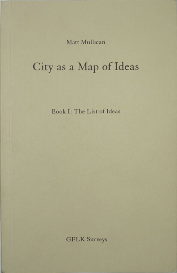 The list of ideas : indicating their locations in the city of Hamburg according to the Gauß-Krüger coordinate system ...[ a project in collaboration with the Galerie für Landschaftskunst / Hamburg-Kartierung] / Book concept and design: Till Krause