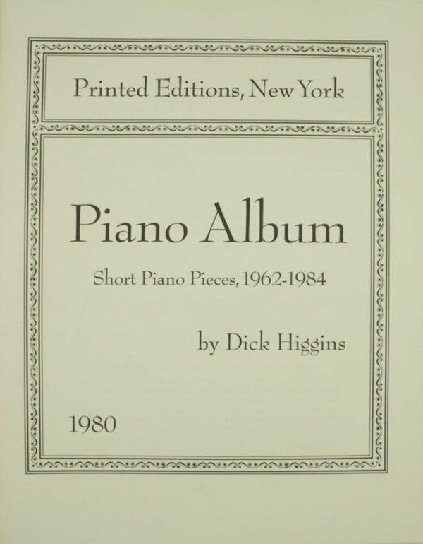 Piano album : Short piano pieces, 1962-1984 / by Dick Higgins