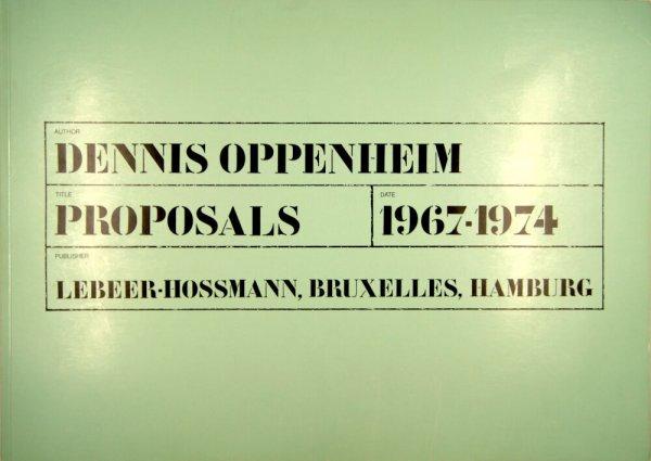 Proposals : 1967-1974 / Dennis Oppenheim