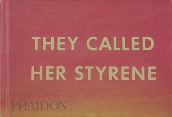 They called her styrene / [Ed Ruscha]