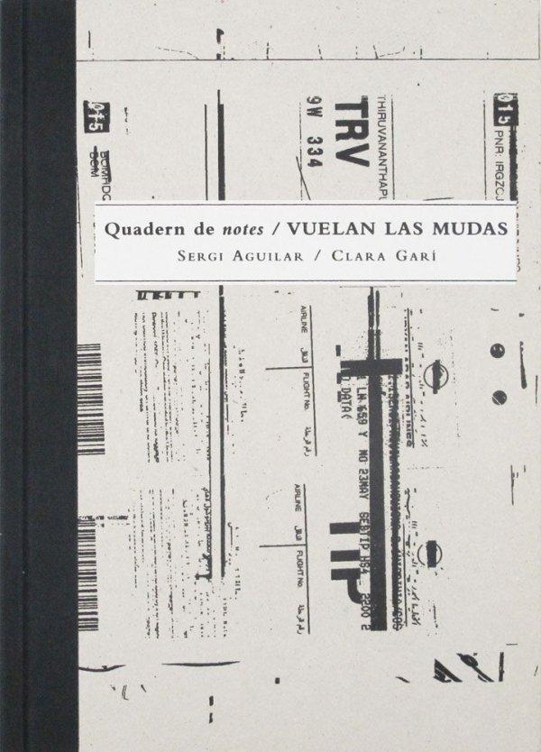 Quadern de notes/vuelan las mudas / Sergi Aguilar, Clara Garí
