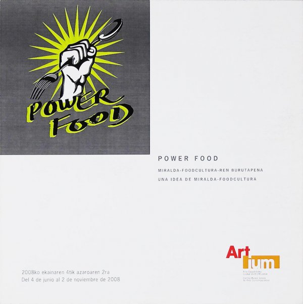 Power food : Miralda-Foodcultura-ren burutapena = Power food : una idea de Miralda-Foodcultura
