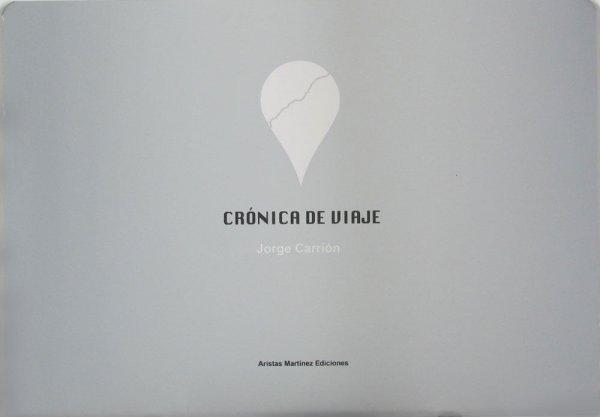 Crónica de viaje / Jorge Carrión