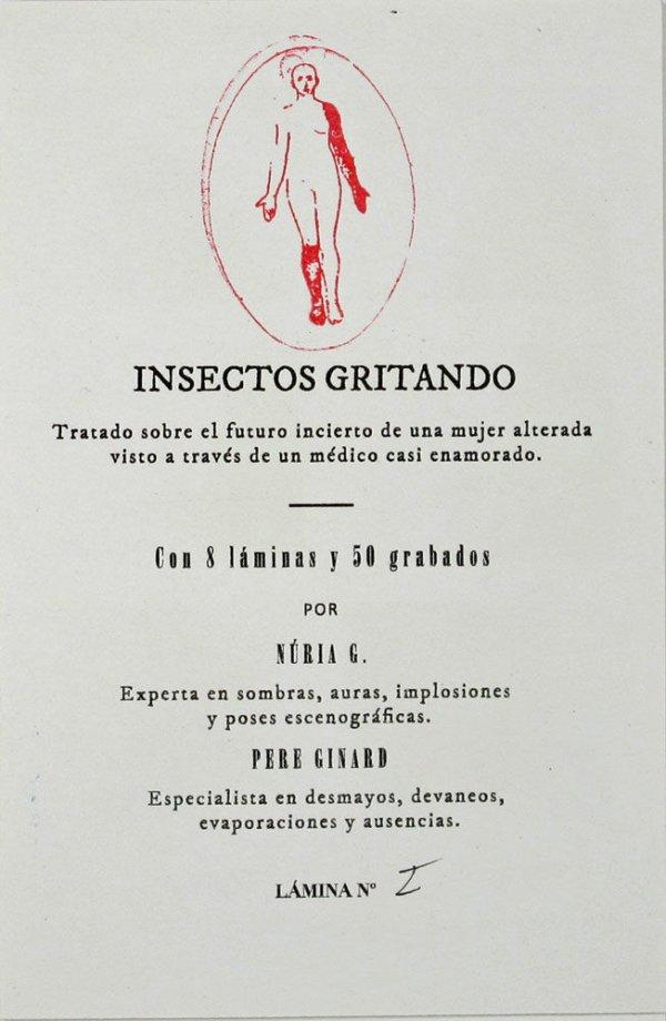 Insectos gritando : tratado sobre el futuro incierto de una mujer alterada visto a través de un médico casi enamorado