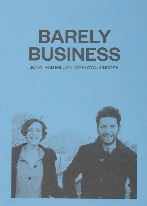 Barely business / Jonathan Millán, Carlota Juncosa